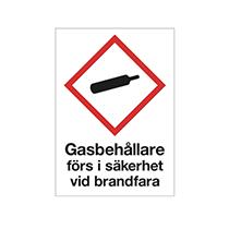 Skylt Gasflaskor förs i säkerhet vid brandfara