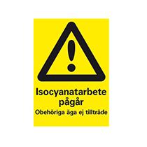 Skylt Isocyanatarbete pågår