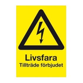 Varningsskylt Livsfara - tillträde förbjudet